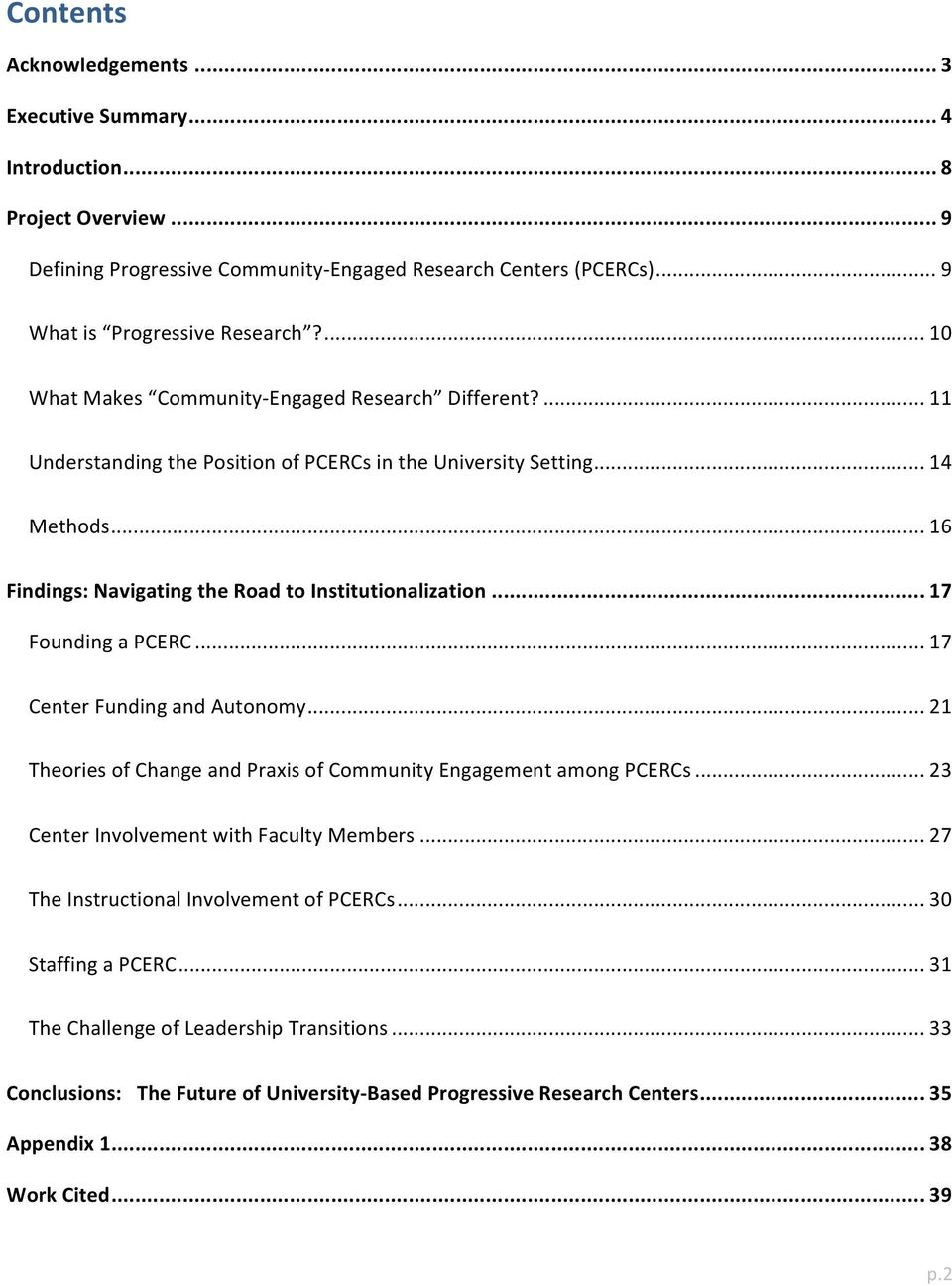 .. 17 Founding a PCERC... 17 Center Funding and Autonomy... 21 Theories of Change and Praxis of Community Engagement among PCERCs... 23 Center Involvement with Faculty Members.