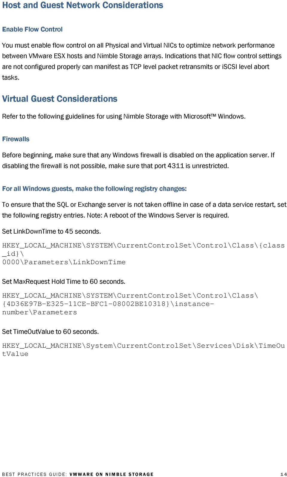 Virtual Guest Considerations Refer to the following guidelines for using Nimble Storage with Microsoft Windows.