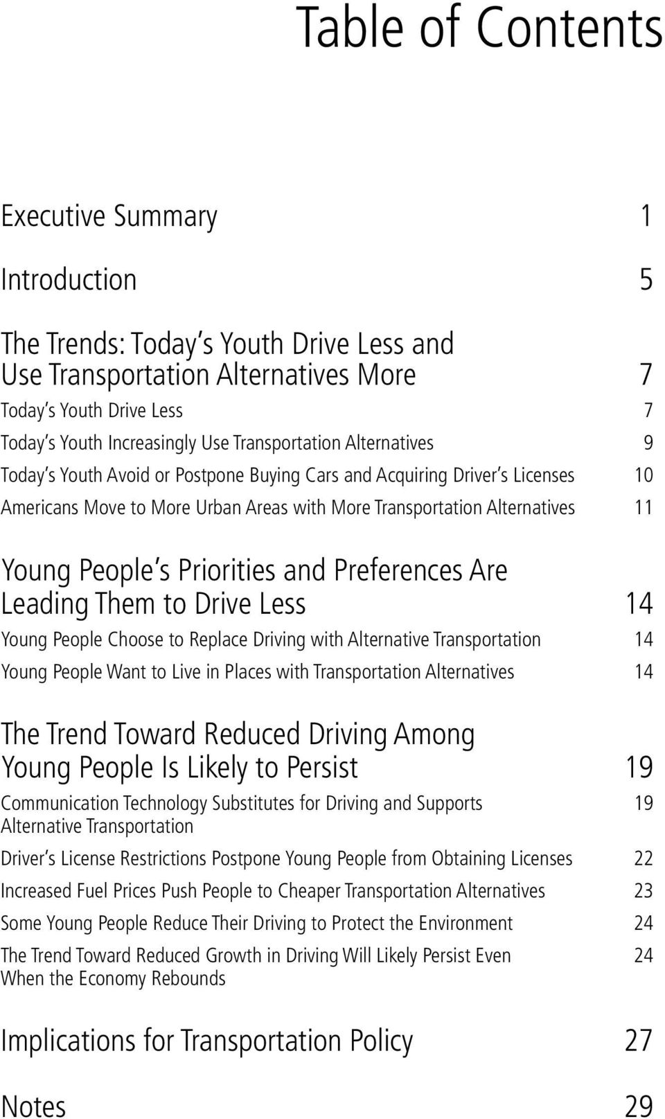 Priorities and Preferences Are Leading Them to Drive Less 14 Young People Choose to Replace Driving with Alternative Transportation 14 Young People Want to Live in Places with Transportation