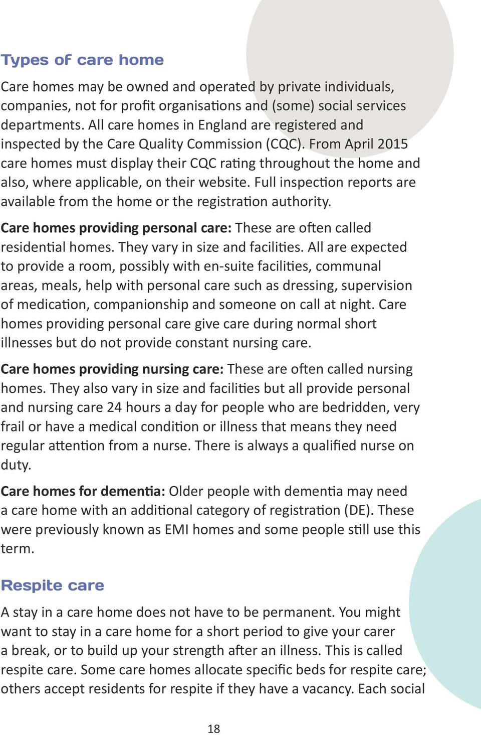 From April 2015 care homes must display their CQC rating throughout the home and also, where applicable, on their website.