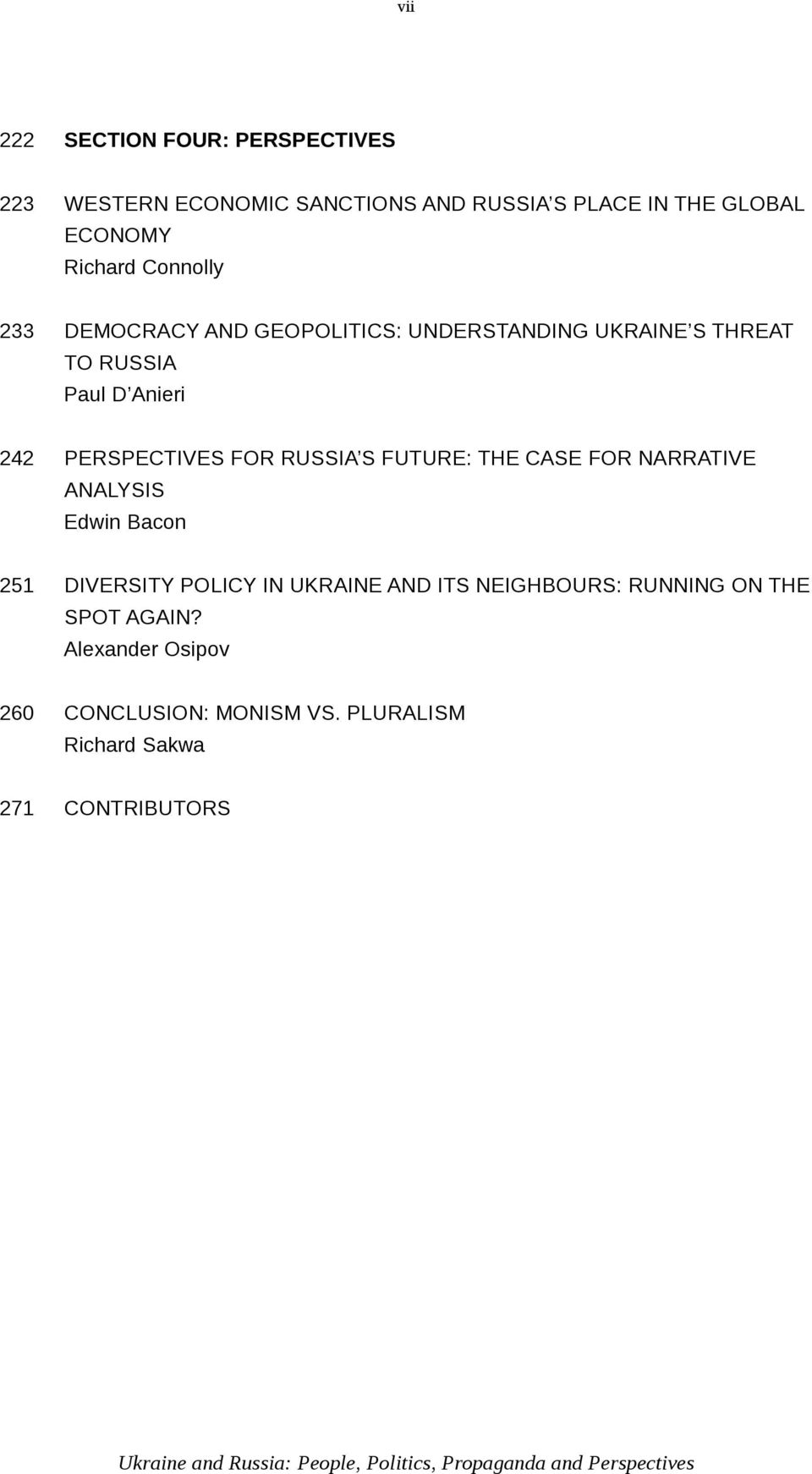 Perspectives for Russia s Future: The Case for Narrative Analysis Edwin Bacon 251 diversity Policy in Ukraine and