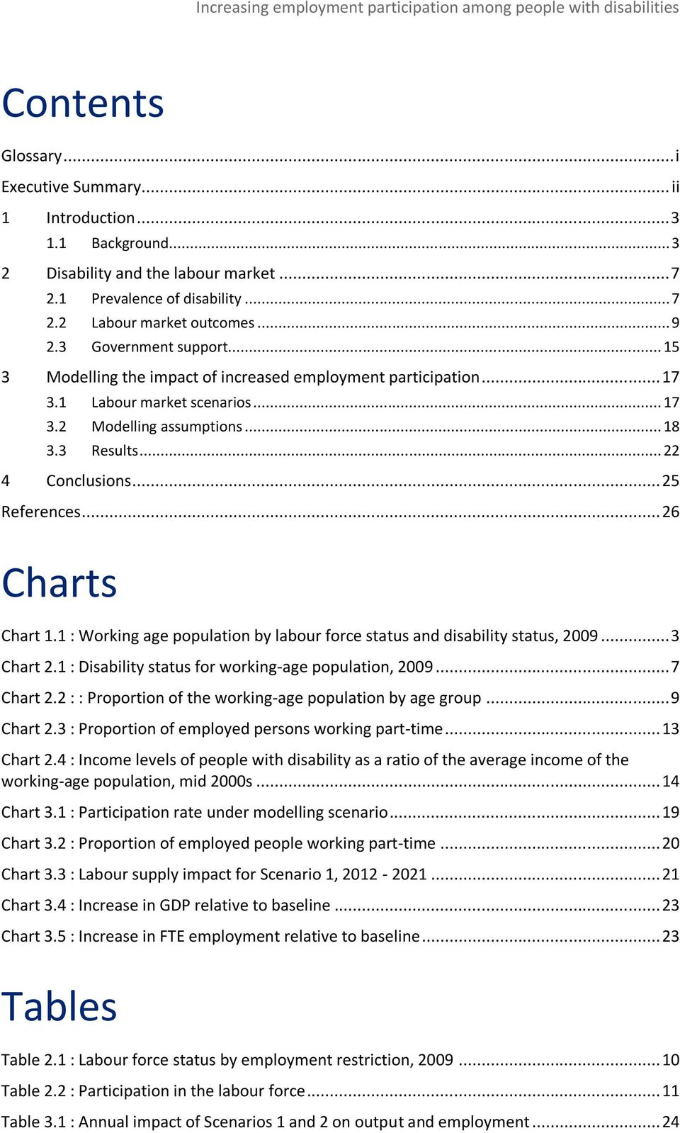 .. 25 References... 26 Charts Chart 1.1 : Working age population by labour force status and disability status, 2009... 3 Chart 2.1 : Disability status for working-age population, 2009... 7 Chart 2.