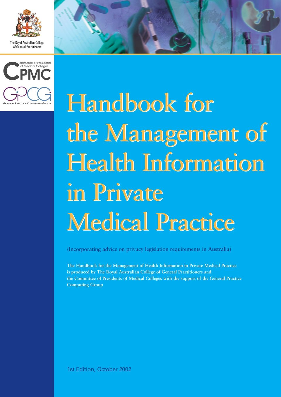 Information in Private Medical Practice is produced by The Royal Australian College of General Practitioners and the