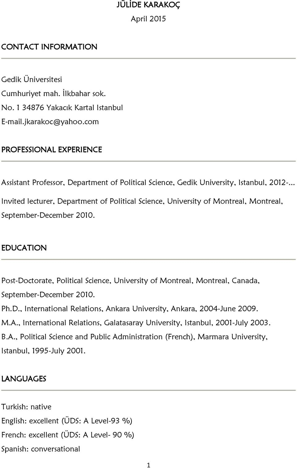 .. Invited lecturer, Department of Political Science, University of Montreal, Montreal, September-December 2010.
