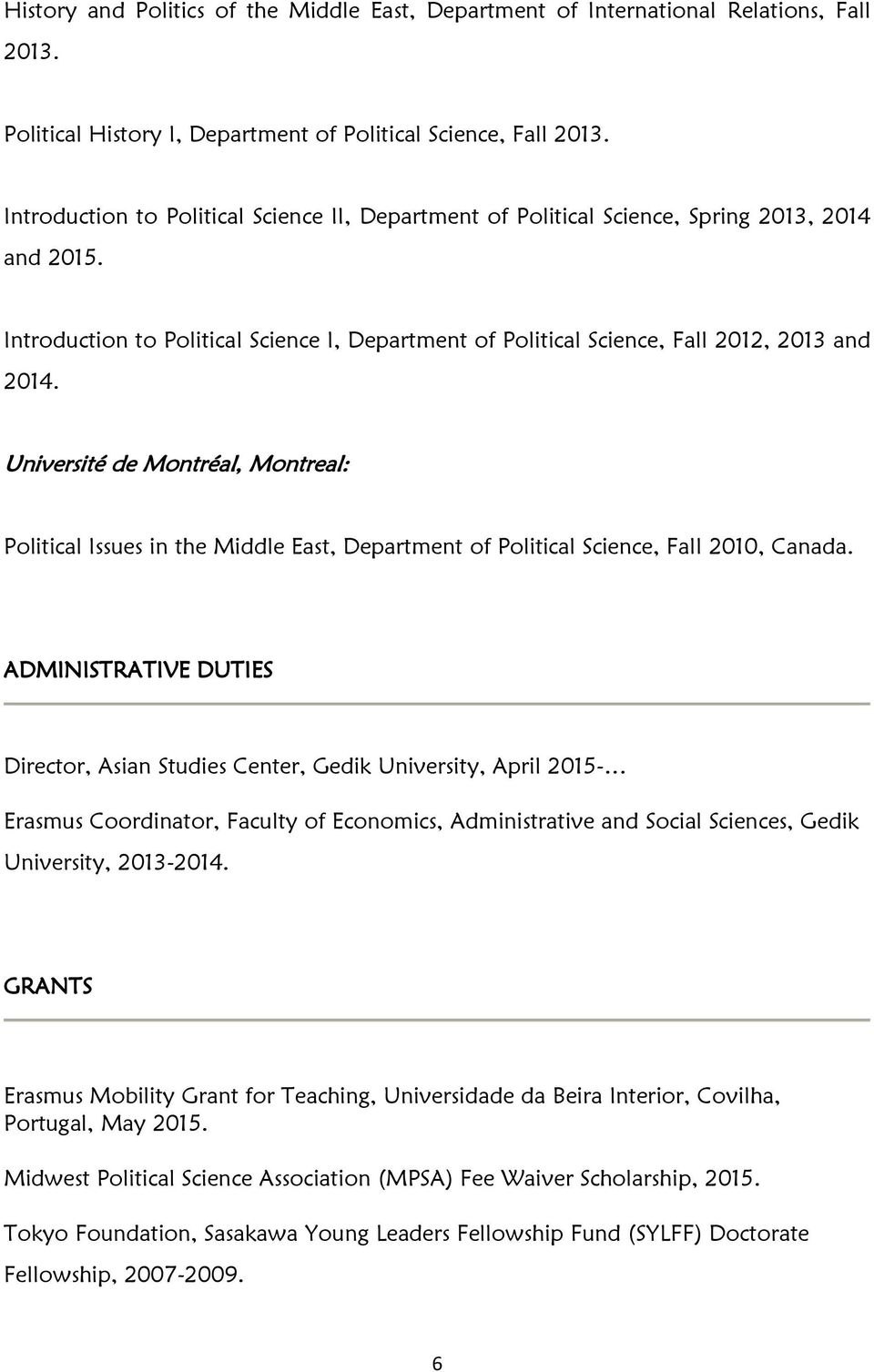 Université de Montréal, Montreal: Political Issues in the Middle East, Department of Political Science, Fall 2010, Canada.