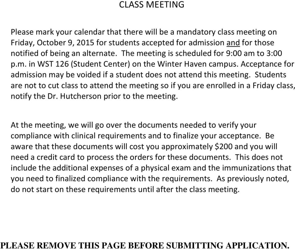 Students are not to cut class to attend the meeting so if you are enrolled in a Friday class, notify the Dr. Hutcherson prior to the meeting.