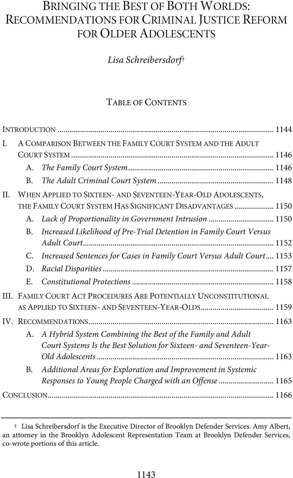 WHEN APPLIED TO SIXTEEN- AND SEVENTEEN-YEAR-OLD ADOLESCENTS, THE FAMILY COURT SYSTEM HAS SIGNIFICANT DISADVANTAGES... 1150 A. Lack of Proportionality in Government Intrusion... 1150 B.