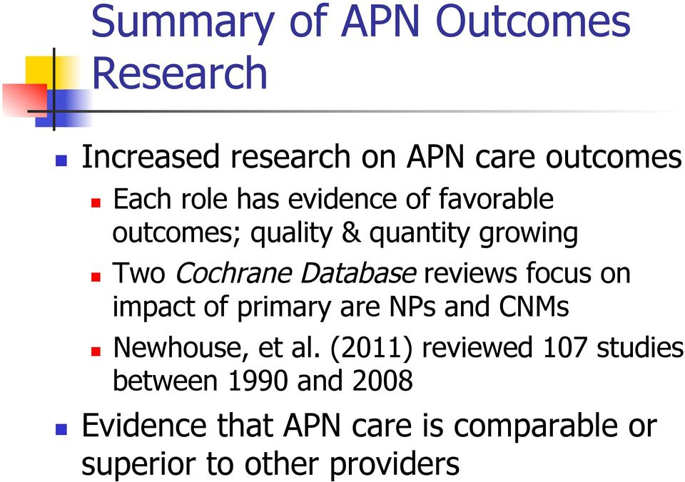 focus on impact of primary are NPs and CNMs Newhouse, et al.