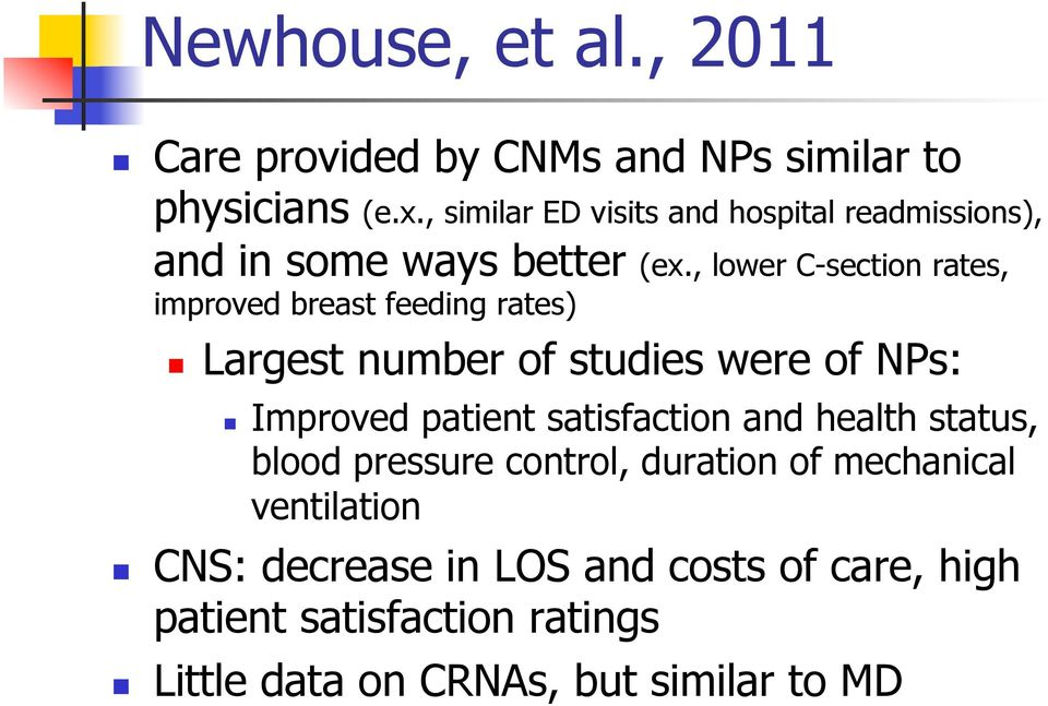 , lower C-section rates, improved breast feeding rates) Largest number of studies were of NPs: Improved patient
