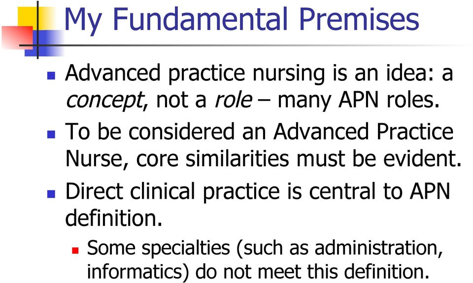 To be considered an Advanced Practice Nurse, core similarities must be evident.