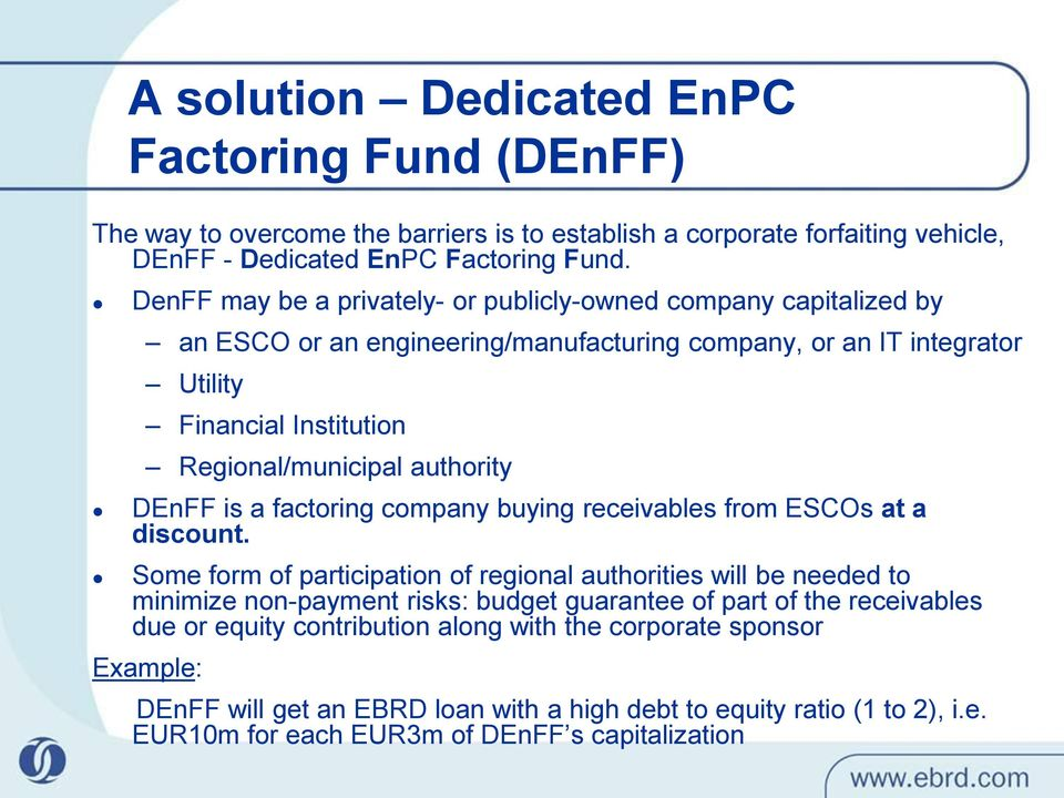 authority DEnFF is a factoring company buying receivables from ESCOs at a discount.