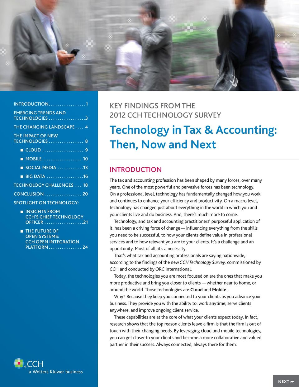 ... 24 Key Findings from the 2012 CCH Technology Survey Technology in Tax & Accounting: Then, Now and Next Introduction The tax and accounting profession has been shaped by many forces, over many years.