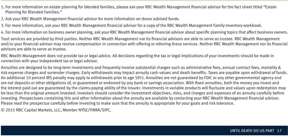 For more information, ask your RBC Wealth Management financial advisor for a copy of the RBC Wealth Management Family Inventory workbook. 4.
