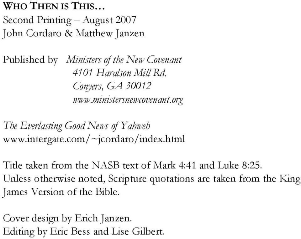 com/~jcordaro/index.html Title taken from the NASB text of Mark 4:41 and Luke 8:25.