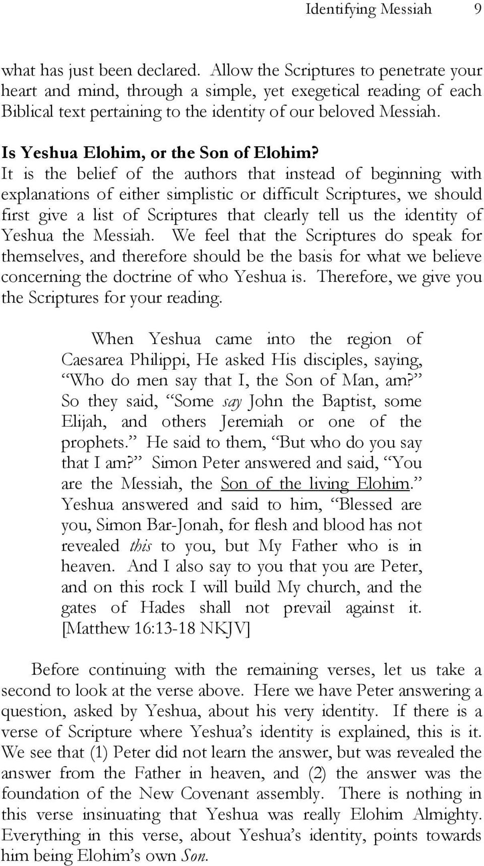 Is Yeshua Elohim, or the Son of Elohim?