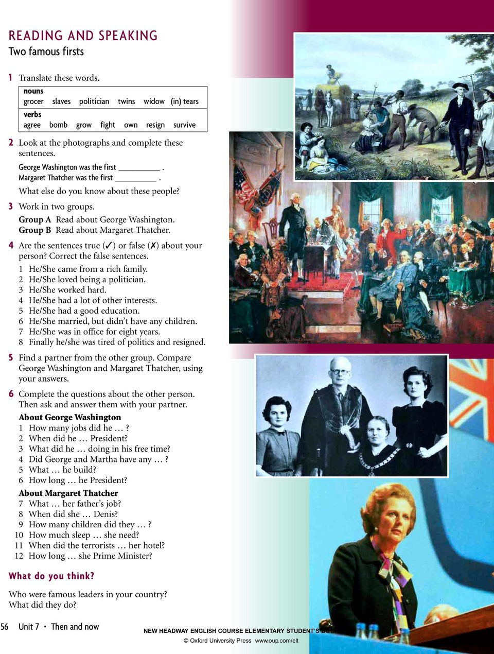 Margaret Thatcher was the first. What else do you know about these people? 3 Work in two groups. Group A Read about George Washington. Group B Read about Margaret Thatcher.