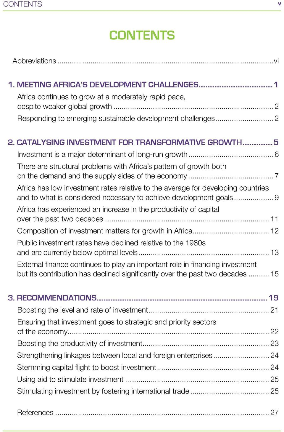.. 6 There are structural problems with Africa s pattern of growth both on the demand and the supply sides of the economy.