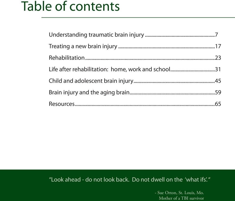 ..31 Child and adolescent brain injury...45 Brain injury and the aging brain...59 Resources.