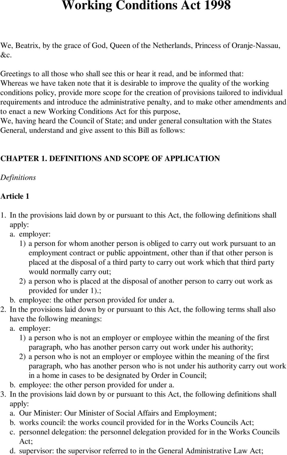 scope for the creation of provisions tailored to individual requirements and introduce the administrative penalty, and to make other amendments and to enact a new Working Conditions Act for this