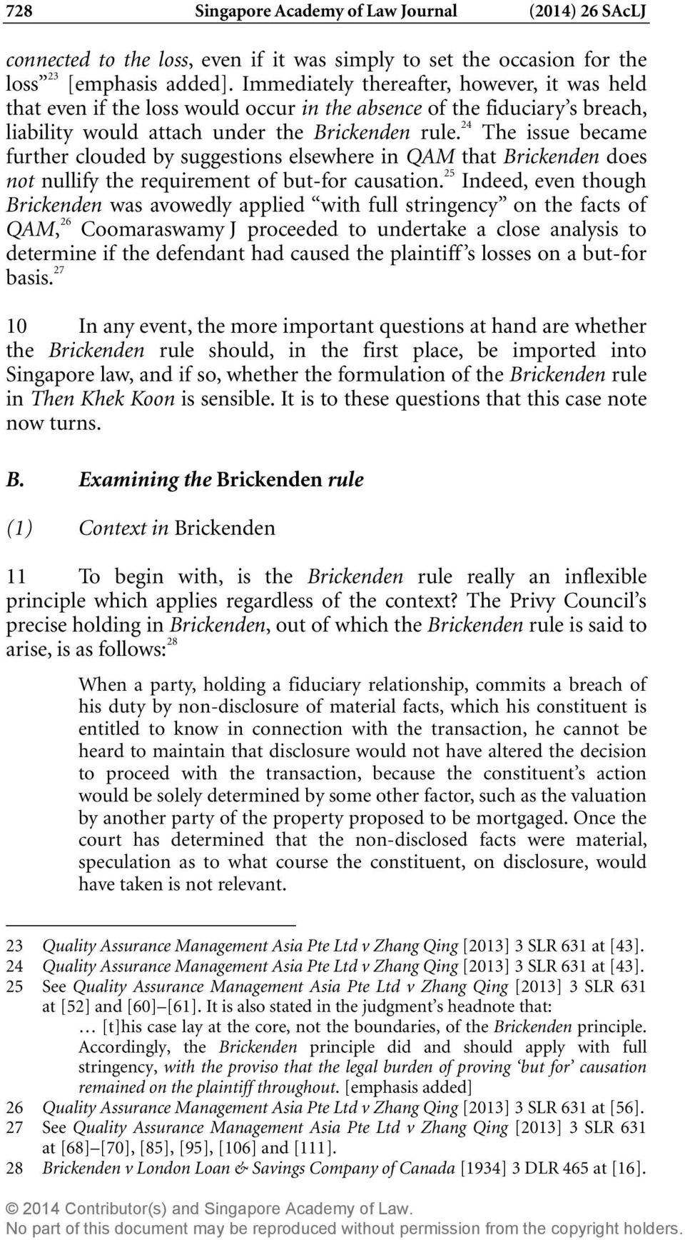 24 The issue became further clouded by suggestions elsewhere in QAM that Brickenden does not nullify the requirement of but-for causation.