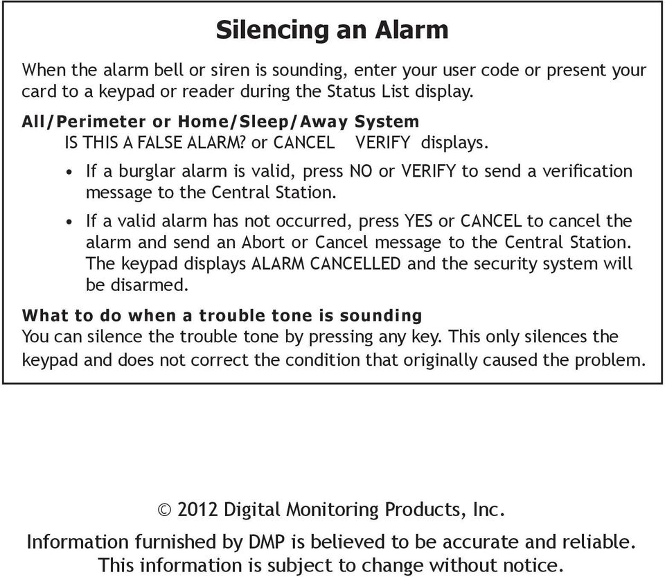 If a valid alarm has not occurred, press YES or CANCEL to cancel the alarm and send an Abort or Cancel message to the Central Station.