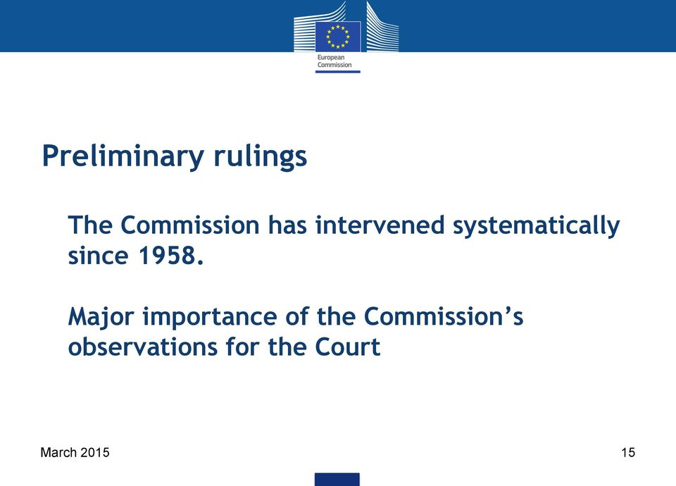 Major importance of the Commission s