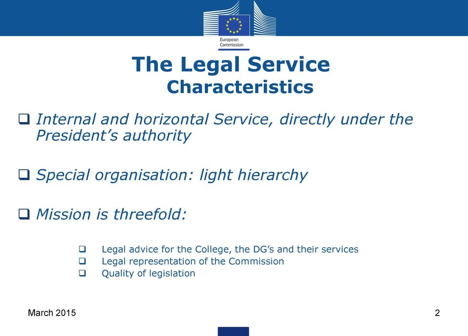 hierarchy Mission is threefold: Legal advice for the College, the DG s and