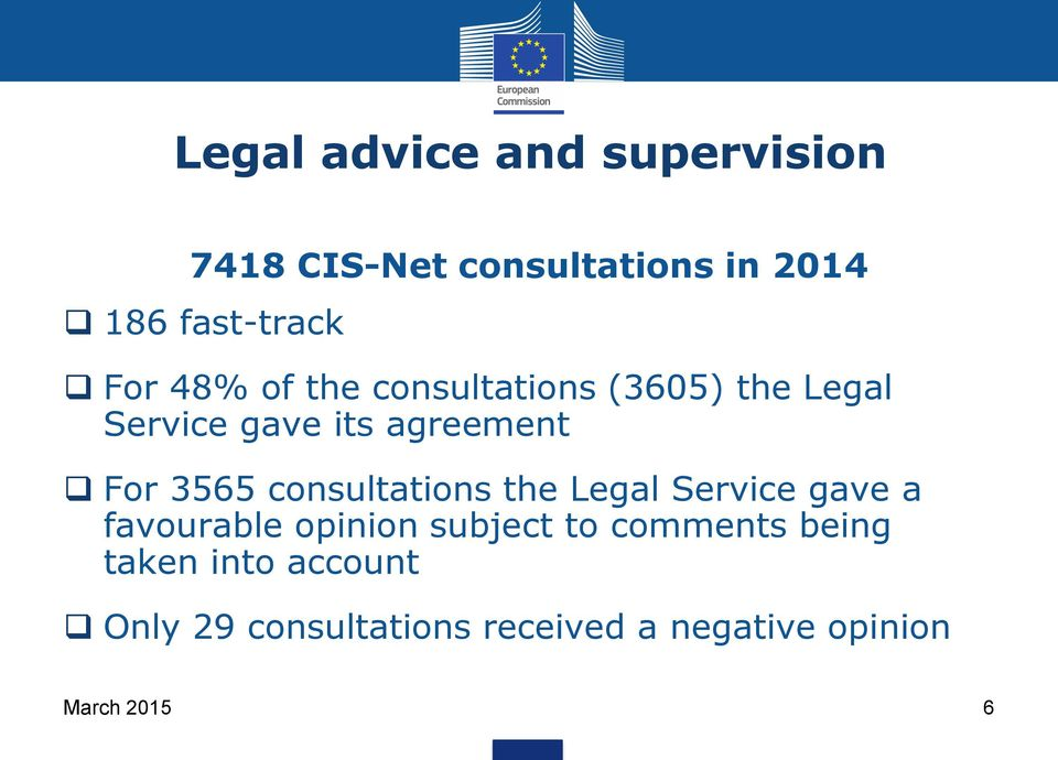consultations the Legal Service gave a favourable opinion subject to comments