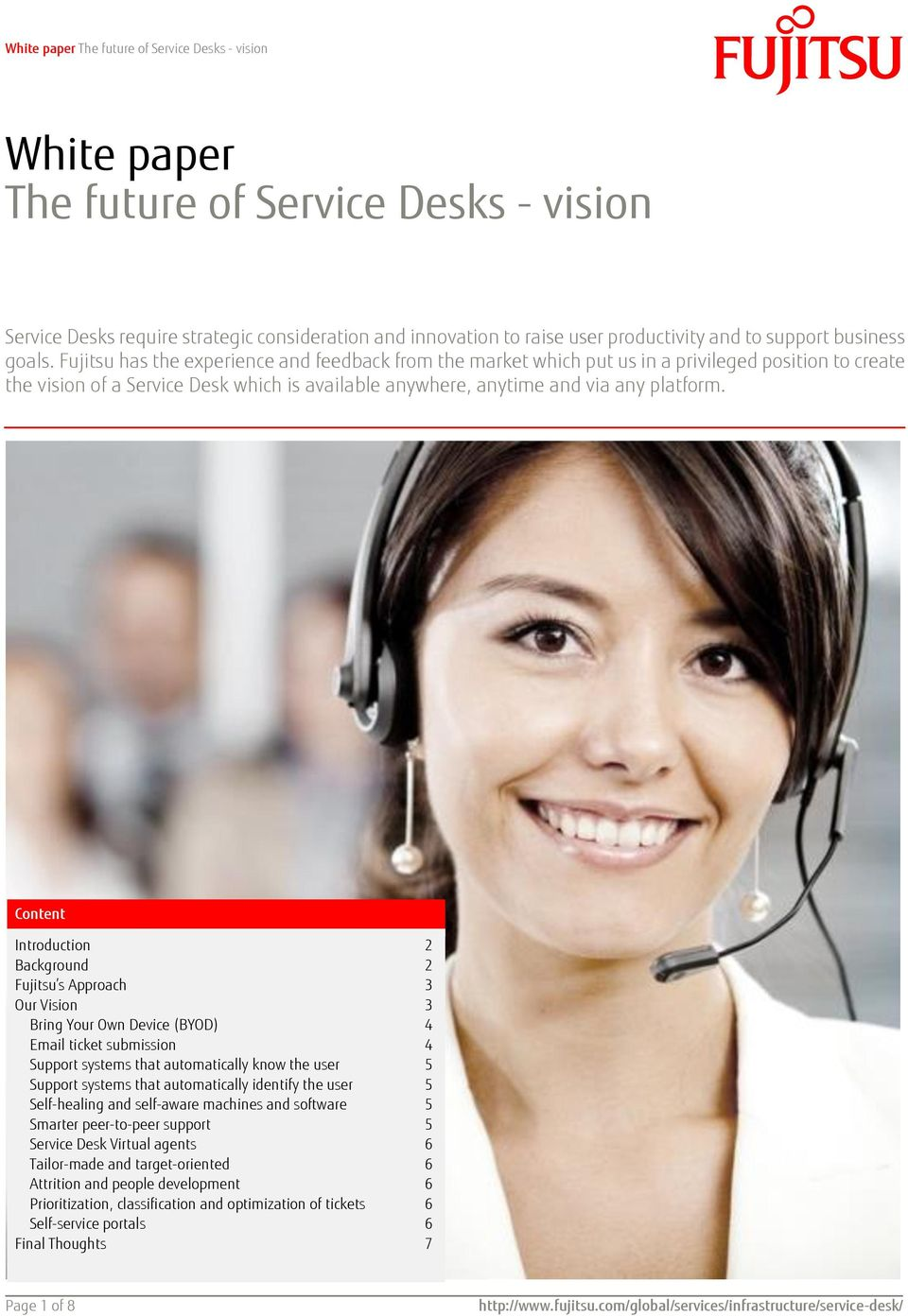 Content Introduction 2 Background 2 Fujitsu s Approach 3 Our Vision 3 Bring Your Own Device (BYOD) 4 Email ticket submission 4 Support systems that automatically know the user 5 Support systems that