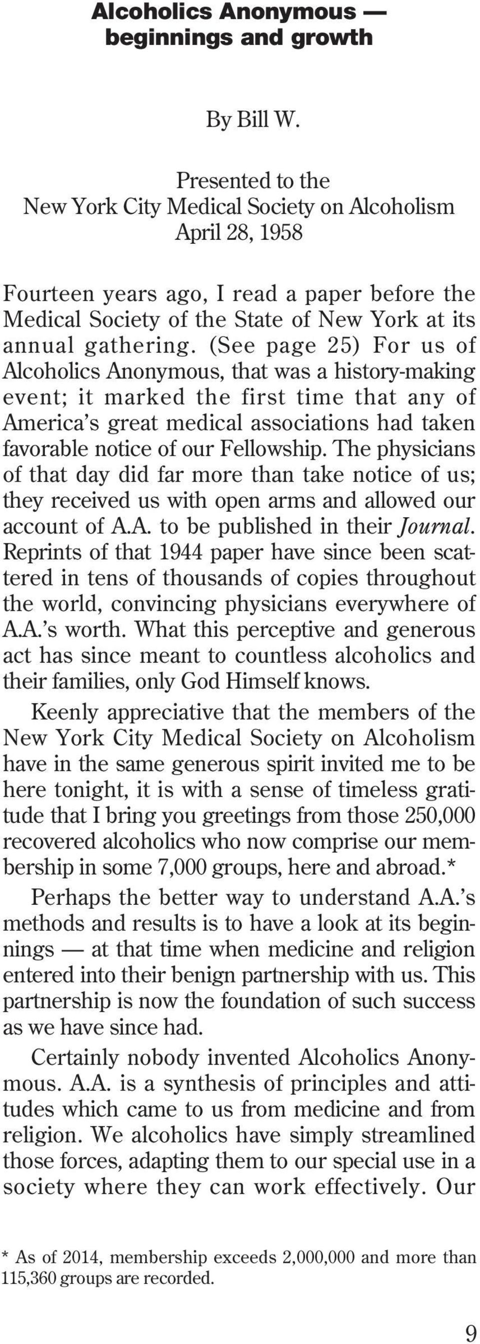 (See page 25) For us of Alcoholics Anonymous, that was a history-making event; it marked the first time that any of America s great medical associations had taken favorable notice of our Fellowship.