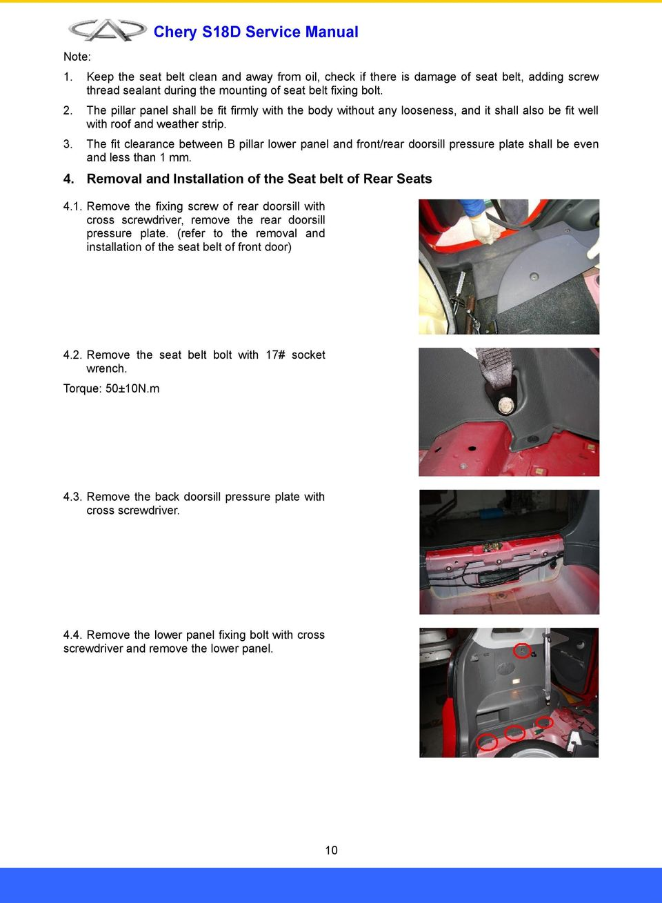 The fit clearance between B pillar lower panel and front/rear doorsill pressure plate shall be even and less than 1