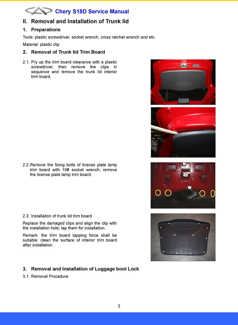 Installaiton of trunk lid trim board Replace the damaged clips and align the clip with the installation hole; tap them for installation.