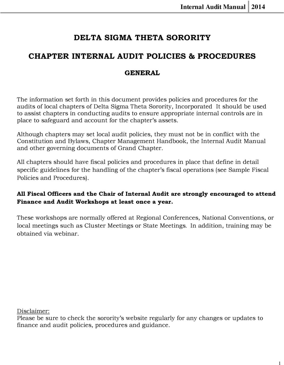Although chapters may set local audit policies, they must not be in  conflict with the