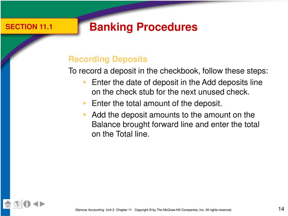 these steps: Enter the date of deposit in the Add deposits line on the check stub for the