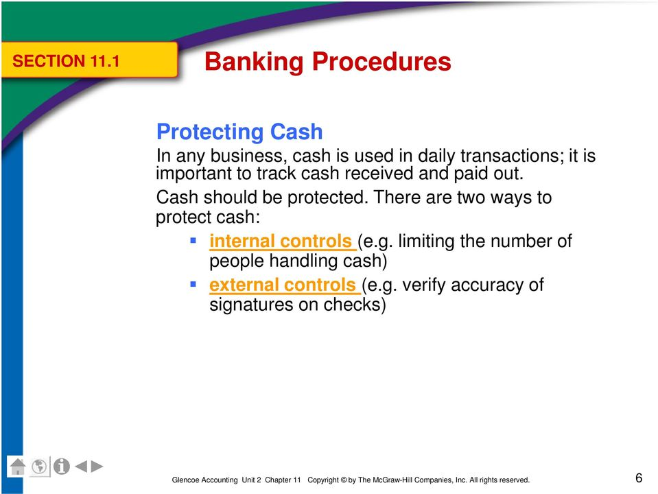 transactions; it is important to track cash received and paid out.