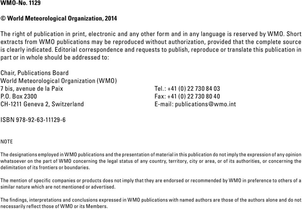 Editorial correspondence and requests to publish, reproduce or translate this publication in part or in whole should be addressed to: Chair, Publications Board World Meteorological Organization (WMO)