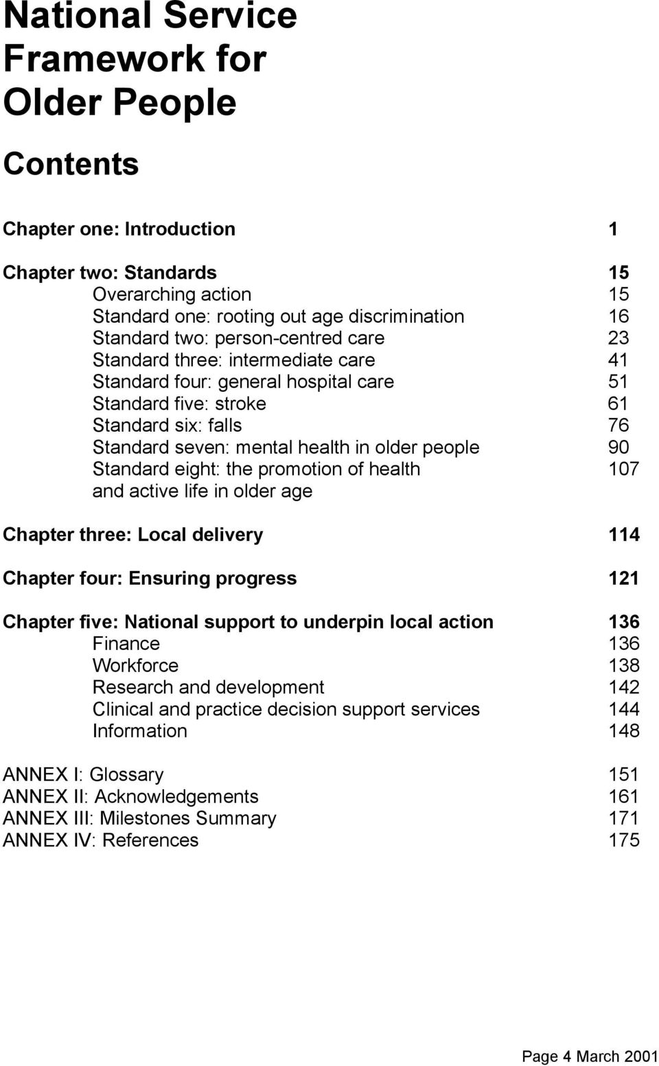 Standard eight: the promotion of health 107 and active life in older age Chapter three: Local delivery 114 Chapter four: Ensuring progress 121 Chapter five: National support to underpin local action