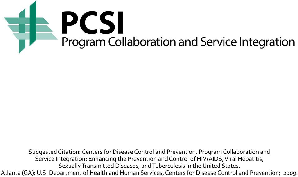 Program Collaboration and Service Integration: Enhancing the Prevention and Control of HIV/AIDS,