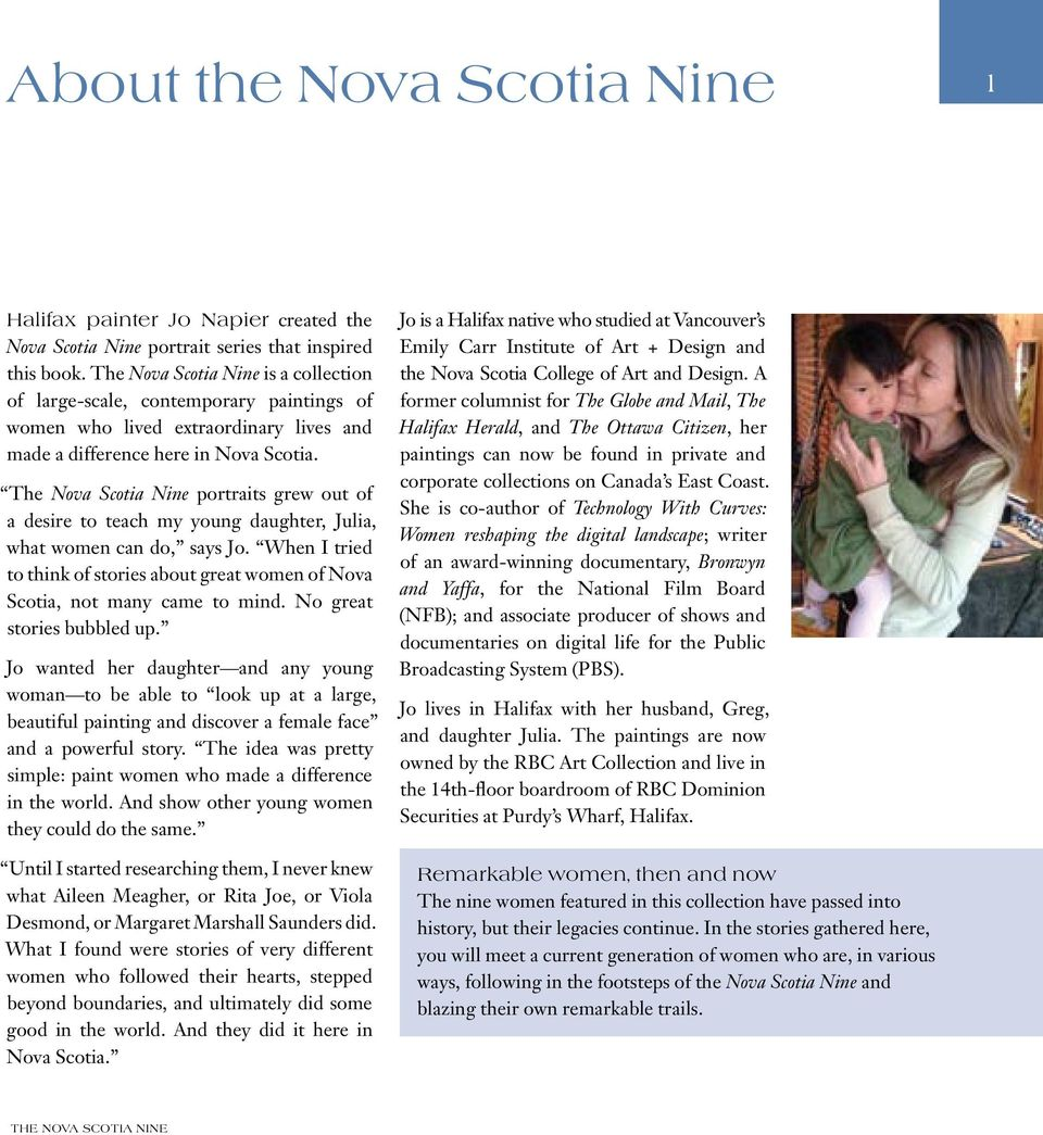 The Nova Scotia Nine portraits grew out of a desire to teach my young daughter, Julia, what women can do, says Jo.