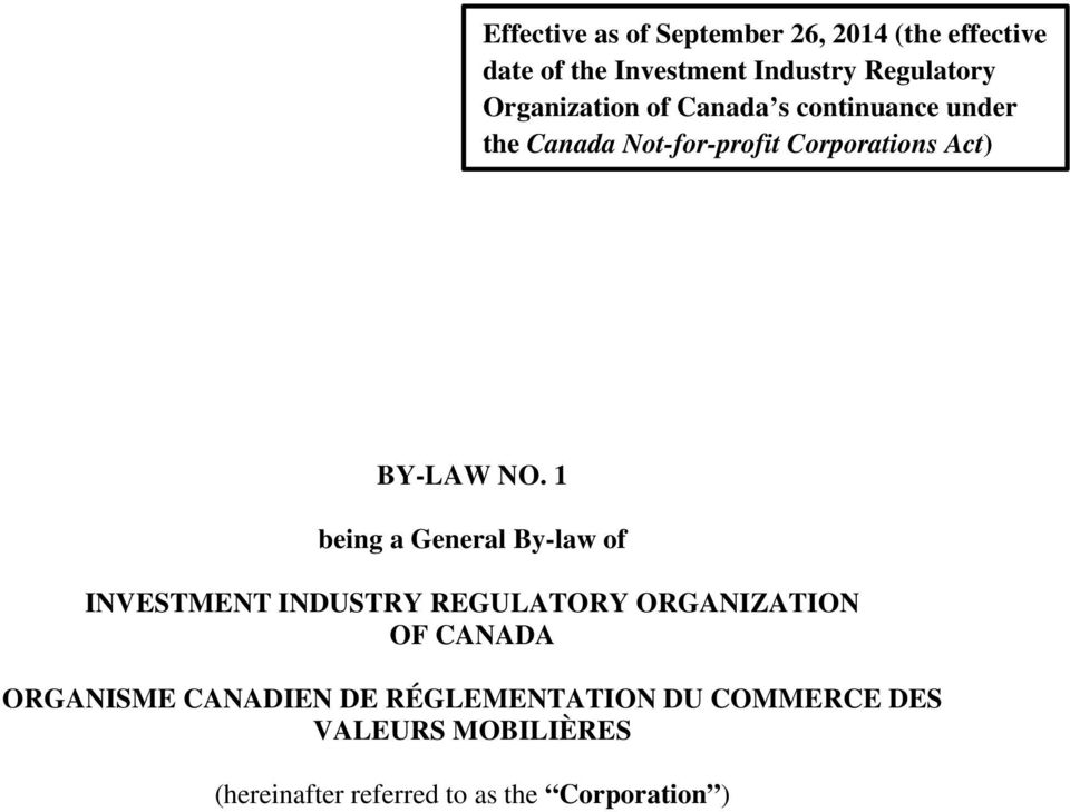 1 being a General By-law of INVESTMENT INDUSTRY REGULATORY ORGANIZATION OF CANADA ORGANISME