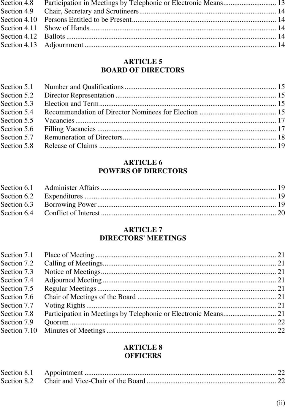 .. 15 Section 5.4 Recommendation of Director Nominees for Election... 15 Section 5.5 Vacancies... 17 Section 5.6 Filling Vacancies... 17 Section 5.7 Remuneration of Directors... 18 Section 5.