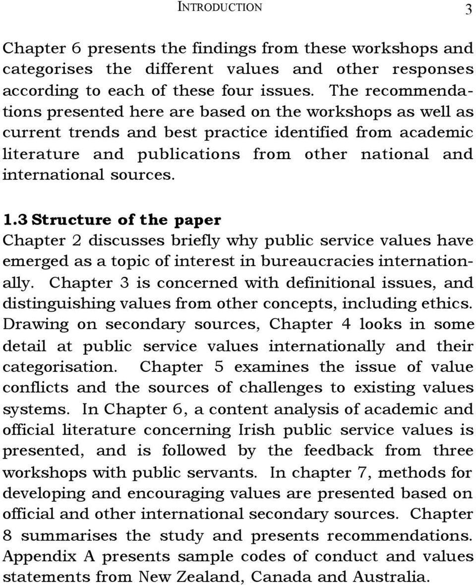sources. 1.3 Structure of the paper Chapter 2 discusses briefly why public service values have emerged as a topic of interest in bureaucracies internationally.