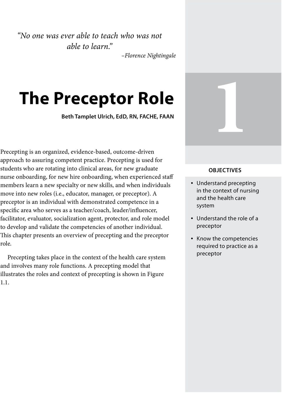 Precepting is used for students who are rotating into clinical areas, for new graduate nurse onboarding, for new hire onboarding, when experienced staff members learn a new specialty or new skills,