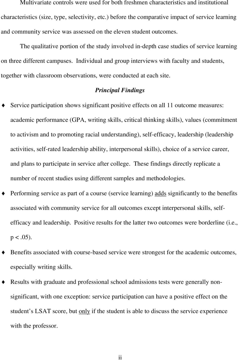 The qualitative portion of the study involved in-depth case studies of service learning on three different campuses.