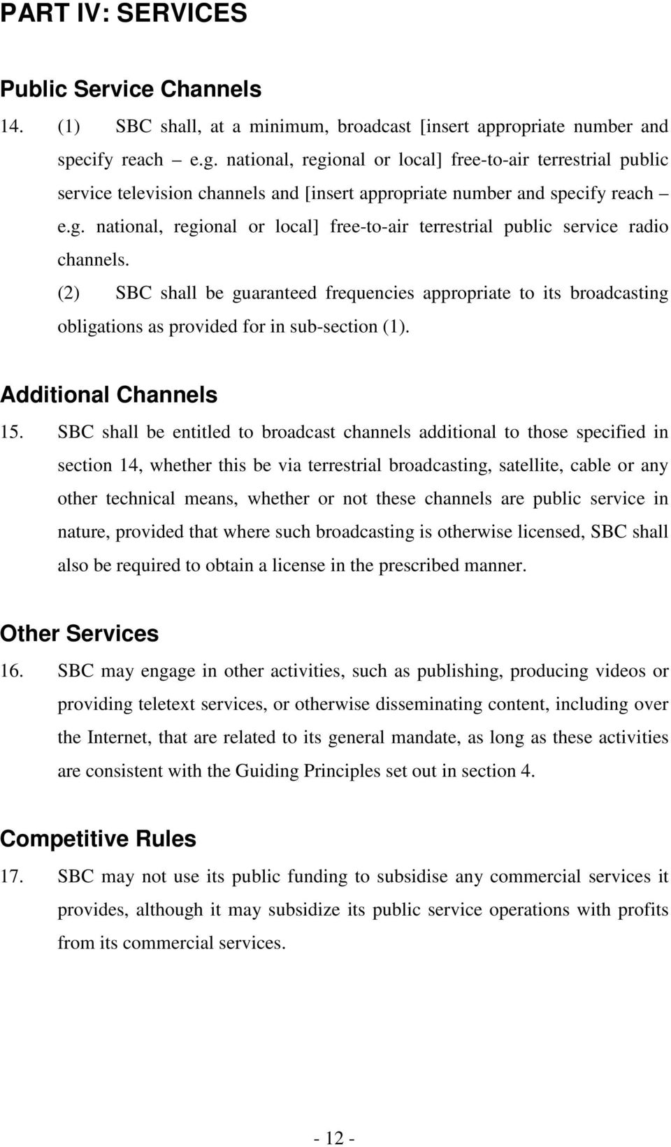 (2) SBC shall be guaranteed frequencies appropriate to its broadcasting obligations as provided for in sub-section (1). Additional Channels 15.
