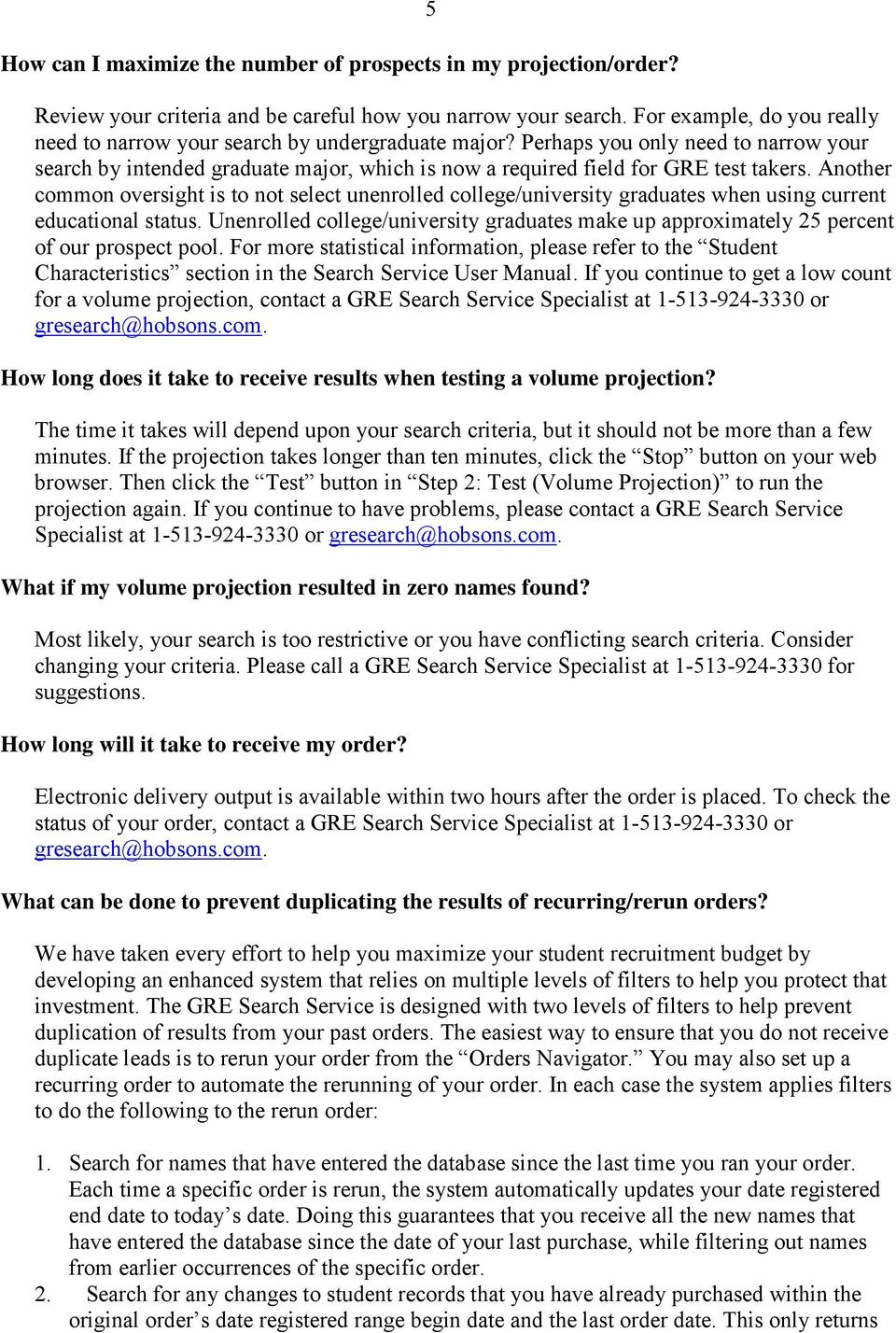 Another common oversight is to not select unenrolled college/university graduates when using current educational status.