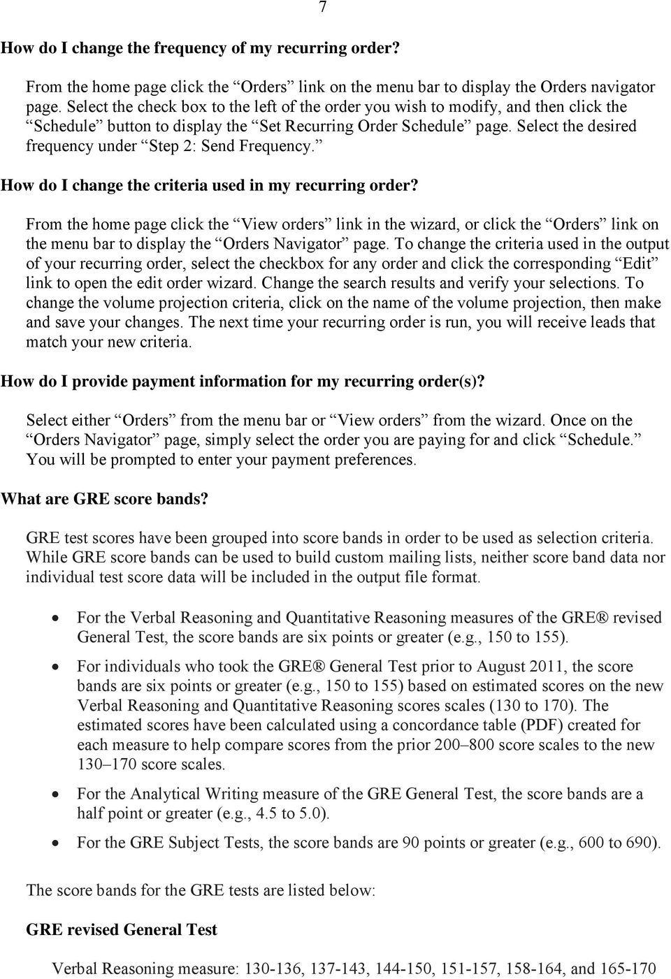 Select the desired frequency under Step 2: Send Frequency. How do I change the criteria used in my recurring order?