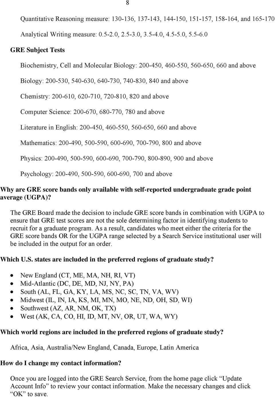 820 and above Computer Science: 200-670, 680-770, 780 and above Literature in English: 200-450, 460-550, 560-650, 660 and above Mathematics: 200-490, 500-590, 600-690, 700-790, 800 and above Physics: