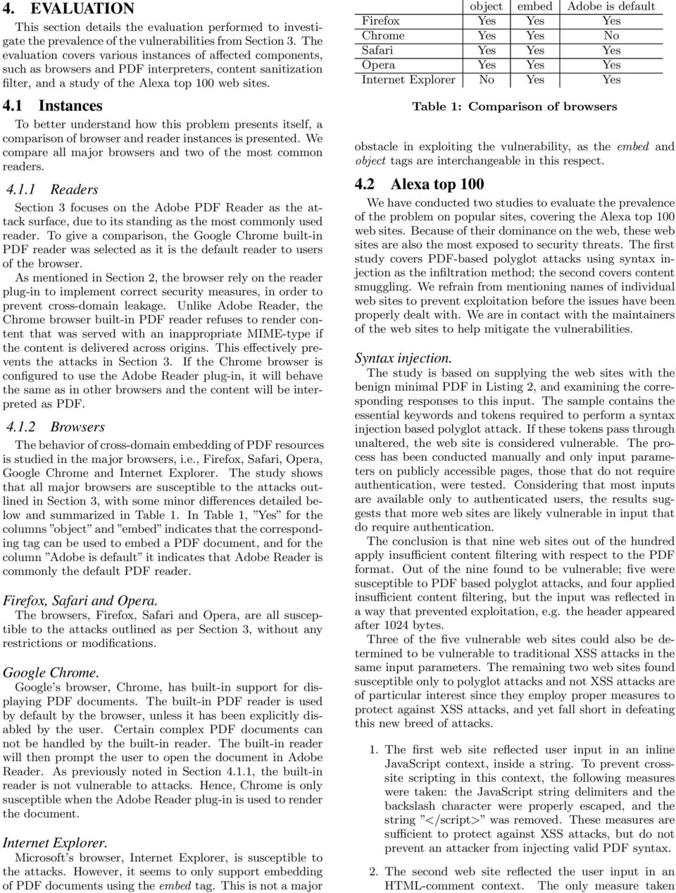 1 Instances To better understand how this problem presents itself, a comparison of browser and reader instances is presented. We compare all major browsers and two of the most common readers. 4.1.1 Readers Section 3 focuses on the Adobe PDF Reader as the attack surface, due to its standing as the most commonly used reader.