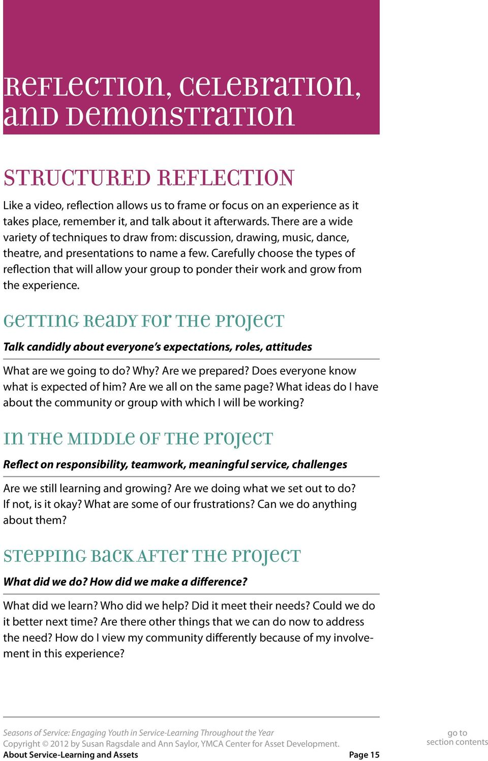 Carefully choose the types of reflection that will allow your group to ponder their work and grow from the experience.
